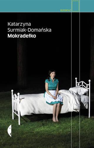 Katarzyna Surmiak-Domańska - Mokradełko