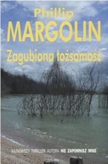 Phillip M. Margolin - Zagubiona tożsamość