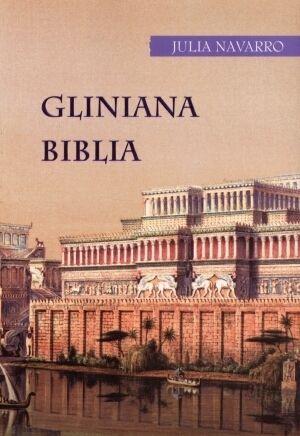 Julia Navarro - Gliniana Biblia