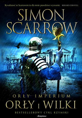 Simon Scarrow - Orły i wilki