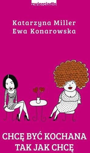 Ewa Konarowska, Katarzyna Miller - Chcę być kochana tak jak chcę
