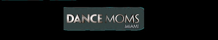 Dance Moms Miami S01E01 Get Fierce WEB h264-WaLMaRT
