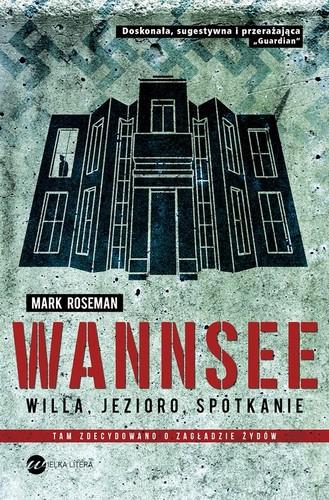 Wannsee: Willa, jezioro, spotkanie - Mark Roseman