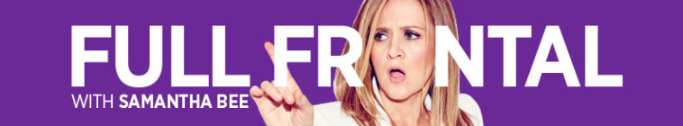Full Frontal With Samantha Bee S01E24 720p WEB DL AAC2 0 H 264