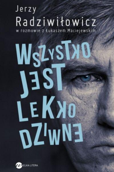 Wszystko jest lekko dziwne - Jerzy Radziwiłowicz, Łukasz Maciejewski