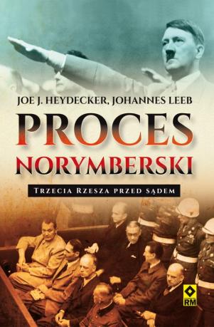 Proces norymberski: Trzecia Rzesza przed sądem - Joe J. Heydecker, Johannes Leeb