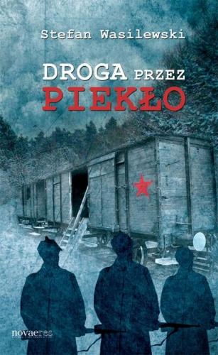 Droga przez piekło - Stefan Wasilewski