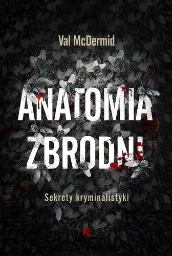 Anatomia zbrodni. Sekrety kryminalistyki - Val McDermid