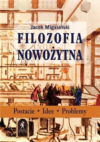 Filozofia nowożytna - Jacek Migasiński