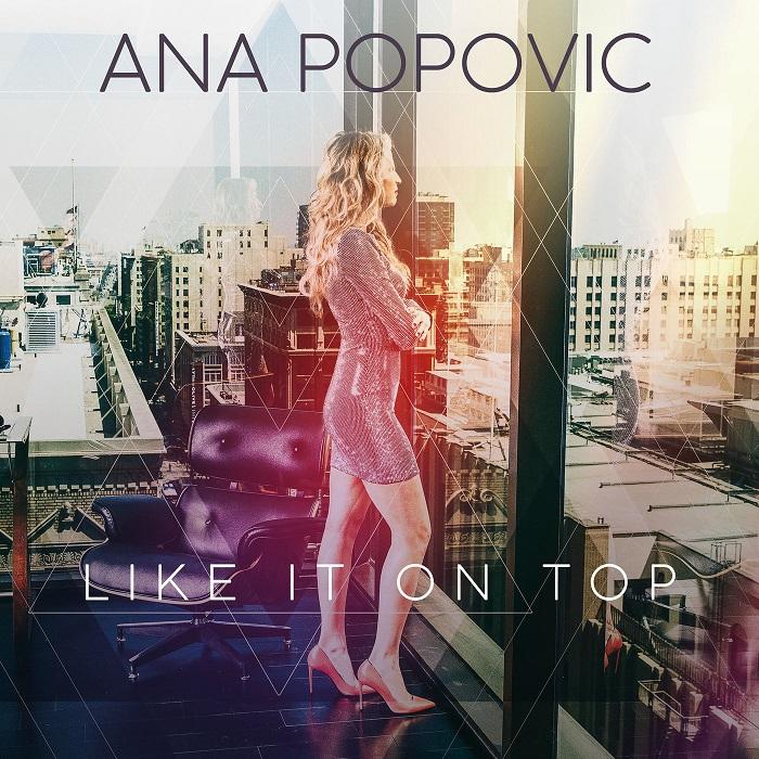 Ana Popovic - 2018 - Like It on Top [FLAC] (miok) [WWRG]