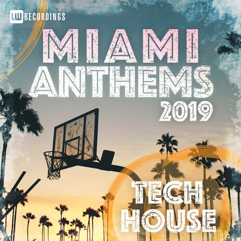 LW Recordings - Miami Anthems Tech House (2019)