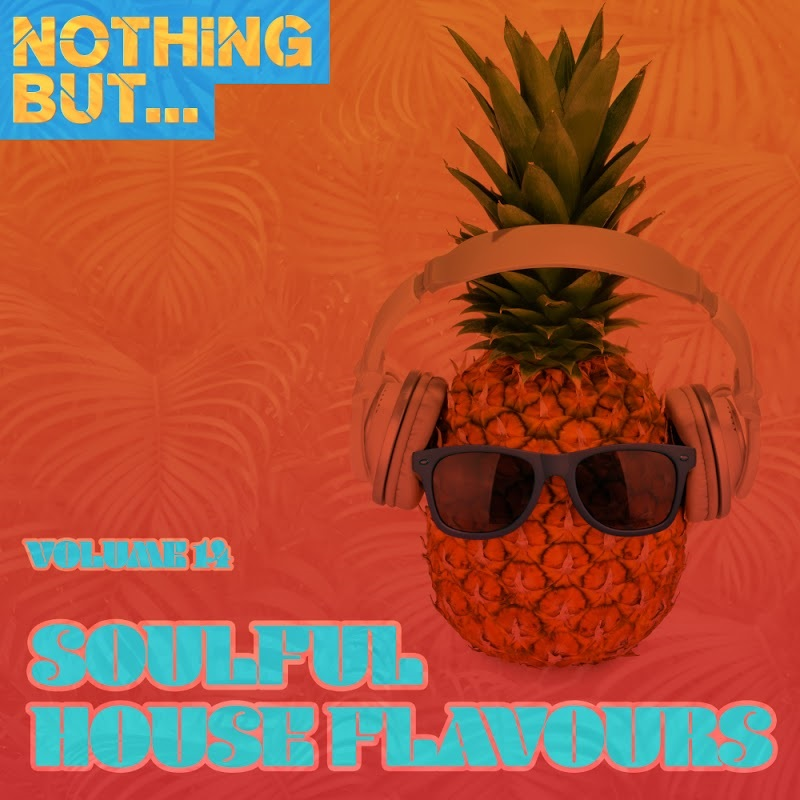 Nothing But Soulful House Flavours Vol 14 (2019)