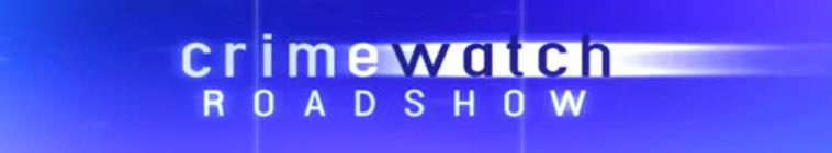 Crimewatch Roadshow S10E34 720p HDTV x264-NORiTE