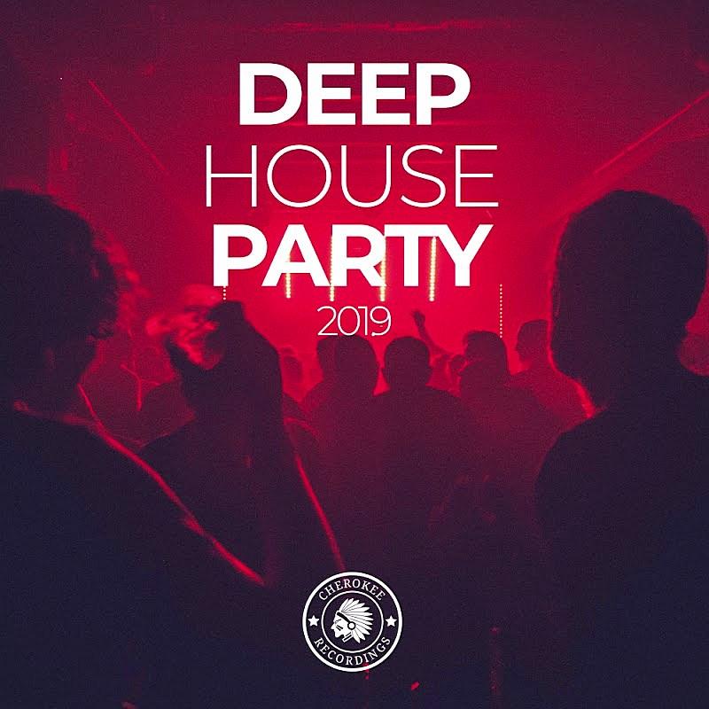 VA - Deep House Party [Cherokee Recordings] (2019)