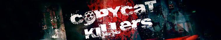 CopyCat Killers S03E12 CSI Crime Scene Investigation WEB x264 UNDERBELLY