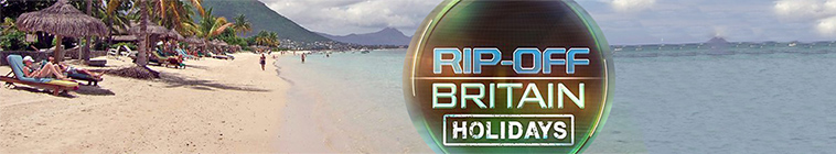 Rip Off Britain Holidays S06E08 HDTV x264 DOCERE