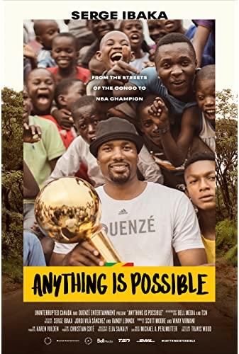 Anything Is Possible A Serge Ibaka Story 2019 1080p WEBRip x265-RARBG